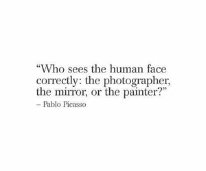 quotes, mirror, and Pablo Picasso image
