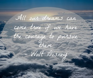 dreams, walt disney, and quotes. life quotes image