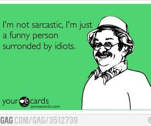 funny, sarcastic, and text image
