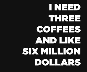 coffee, money, and quotes image