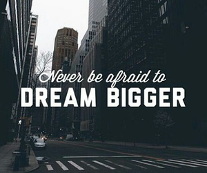Dream, quote, and afraid image