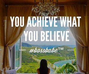 believe, achieve, and bossbabe image