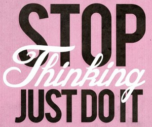 Just Do It, quote, and motivation image