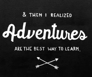 adventure, quotes, and learn image