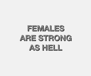 females, fuck yea, and strong as hell image