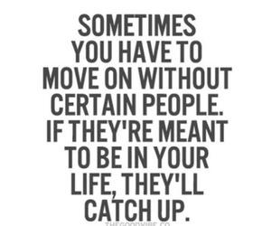 life, move on, and sometimes image