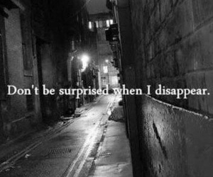 sad, quote, and disappear image