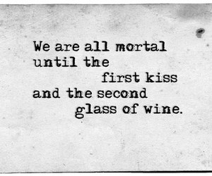 wine, kiss, and quotes image