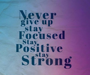 strong, never give up, and quotes image