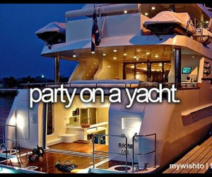 party, yacht, and before i die image
