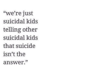 sad, quotes, and suicide image
