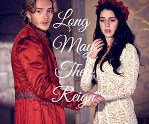 reign, frary, and long may they reign image
