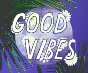 good vibes, wallpaper, and vibes image