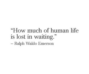quotes, life, and waiting image