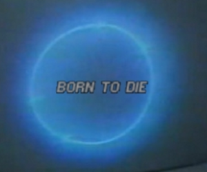vhs, born to die, and low resolution image