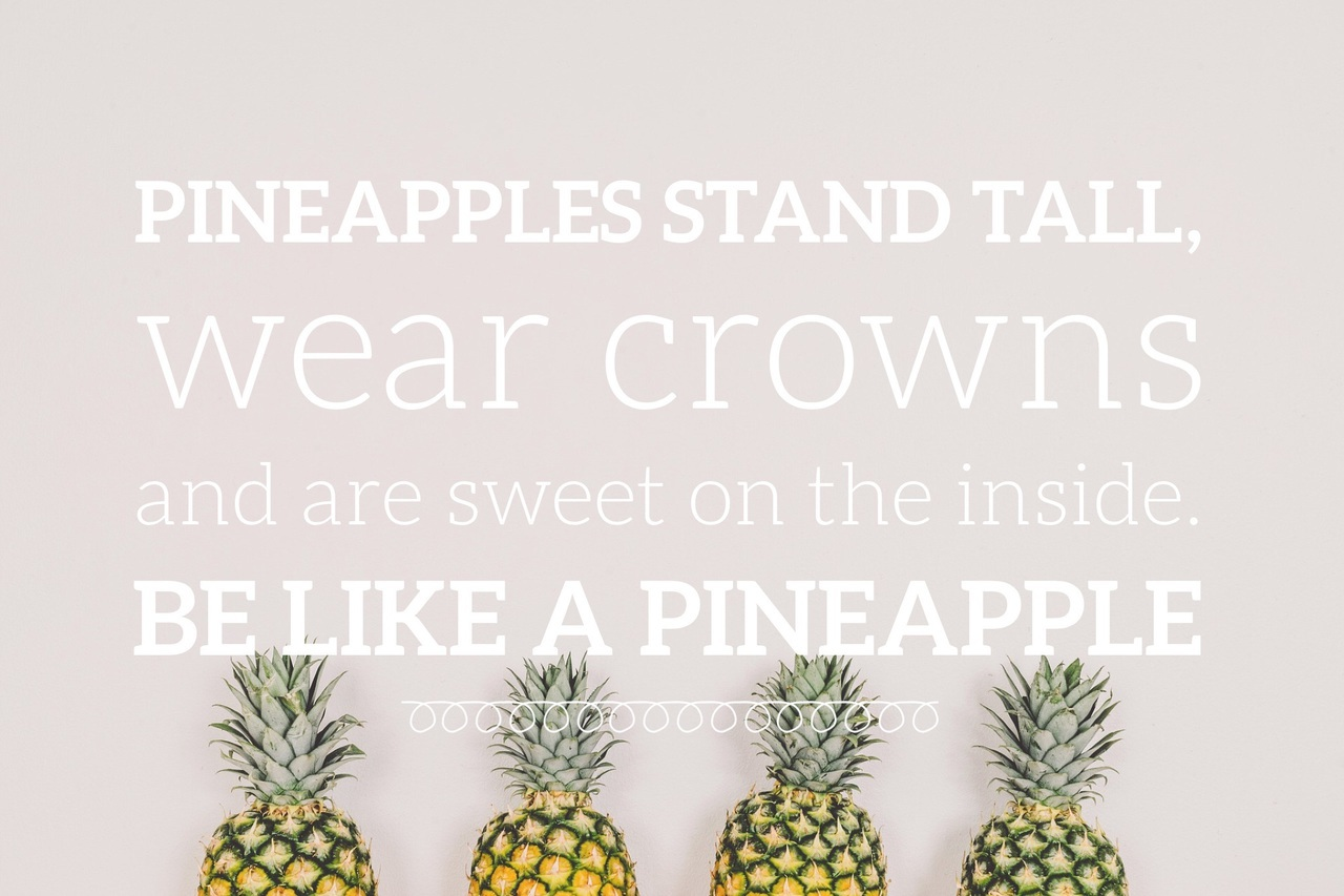pineapples stand tall, wear crowns and are sweet on the ...