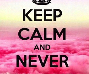 keep calm and never give up image