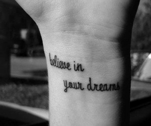 Dream, tattoo, and believe image