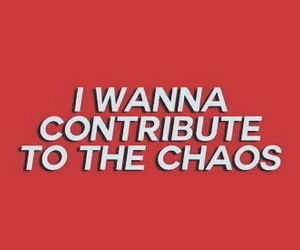 red, chaos, and quotes image