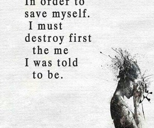 destroy, real, and self image