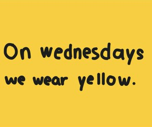 yellow, quotes, and wednesday image