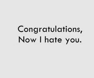 hate, congratulations, and you image