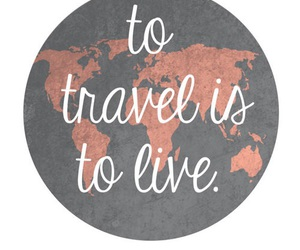 travel, quote, and live image