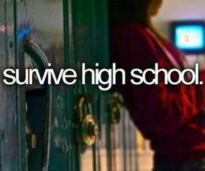 high school, survive, and bucket list image