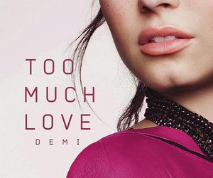 demi lovato, music, and too much love image