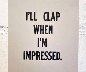 quotes, clap, and impressed image