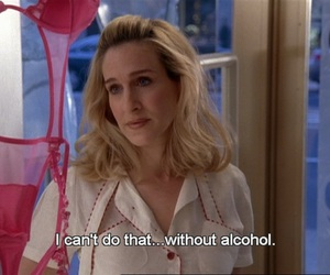 alcohol, quotes, and sex and the city image