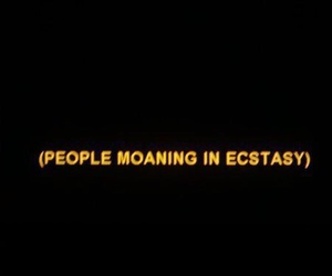 ecstasy, text, and moan image