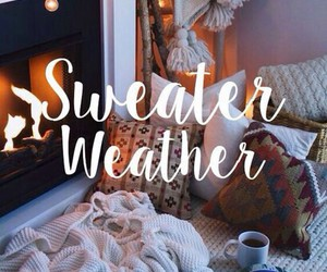 sweater weather, fireplace, and Lyrics image