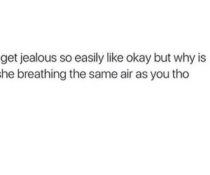 jealous, me, and realtionship image