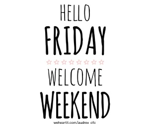 friday, hello, and life image