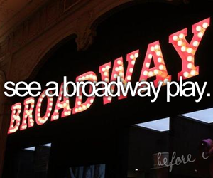 broadway, before i die, and bucket list image