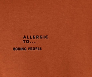quotes, boring, and allergic image