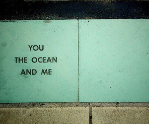 me, ocean, and you image
