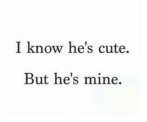 quote, text, and he's mine image