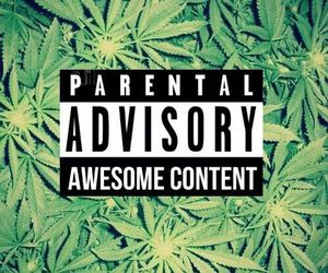 weed, parental advisory, and parental image