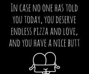 endless, pizza, and deserve image