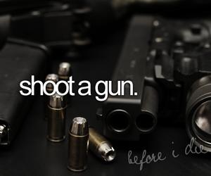 gun, before i die, and shoot image