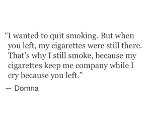 cigarettes, quotes, and sad image