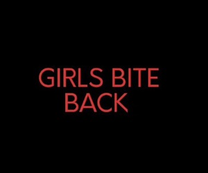 back, girls bite back, and bad ass image