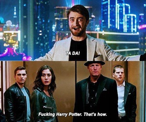 harry potter, now you see me 2, and quote image