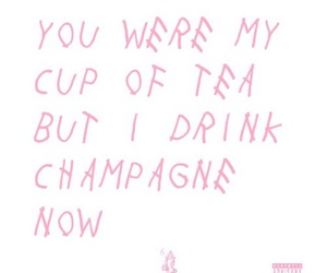 Drake, quotes, and champagne image