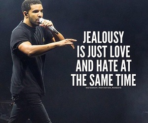 Drake, hate, and jealousy image