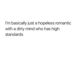 quote, hopeless romantic, and dirty mind image