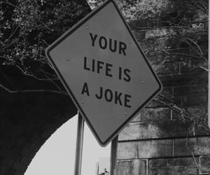 life, joke, and black and white image