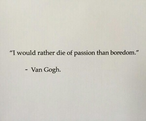 quotes, van gogh, and passion image